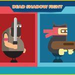 dead shadow fight