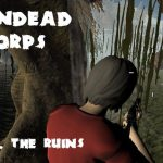 Undead Corps – CH3. The Ruins